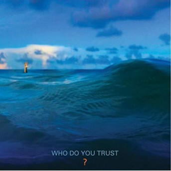 Who Do You Trust - Deluxe Edition