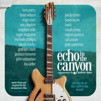 Echo In The Canyon - Soundtrack - Documentary