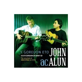 Y Goreuon Eto - Very Best Of John Ac Alun - 2CD