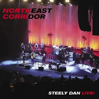 NORTHEAST CORRIDOR: STEELY DAN LIVE (Live)