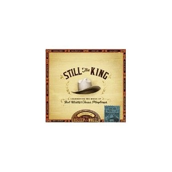 Still The King: Celebrating The Music Of Bob Wills