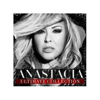Ultimate Collection - Best Of Anastacia