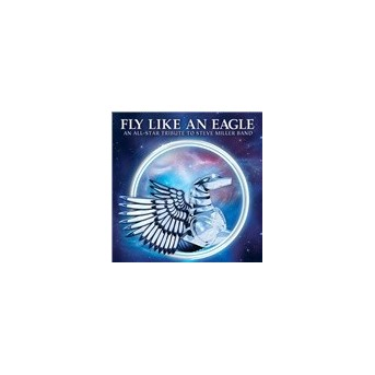 Fly Like An Eagle: An All-Star Tribute To Steve Miller