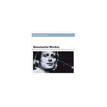 Die Liedermacher: Best Of Konstantin Wecker
